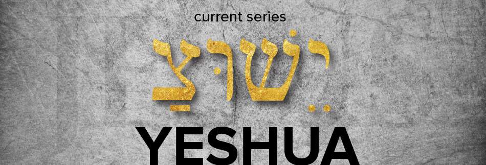 Yeshua Sermon Series